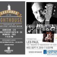 Lecture at the Lighthouse: Les Paul: Wizard of Waukesha Wed, Sept 11 - 7:00-8:30 pm - Admission Fee