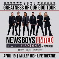 POSTPONED: Newsboys United: Greatness of Our God Tour with special guests Mandisa and Adam Agee