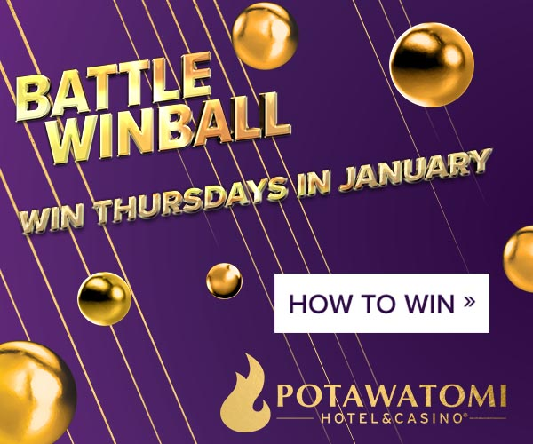 Potawatomi Hotel & Casino Battle Winball