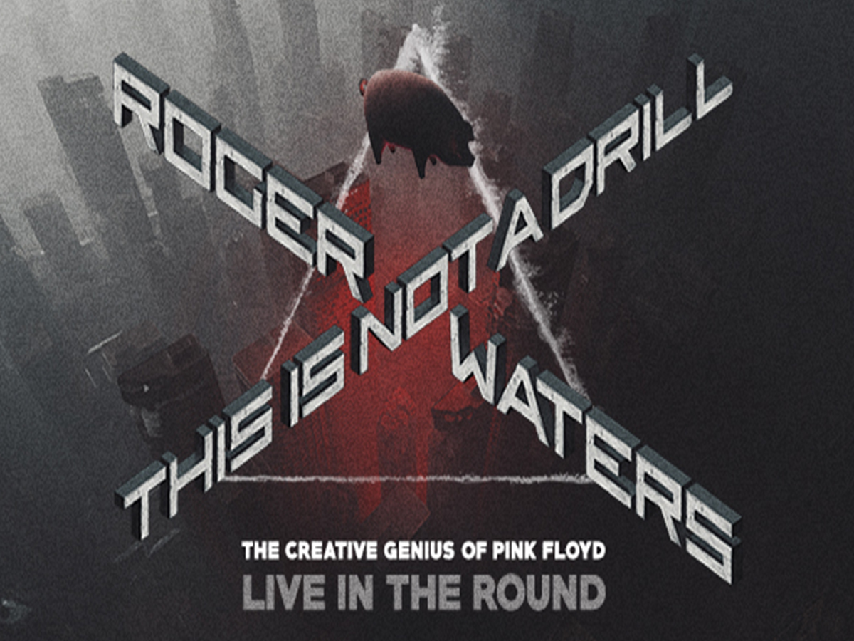 Roger Waters: This Is Not A Drill 2020 Tour - POSTPONED