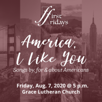 """First Fridays presents """"America, I Like You: Songs by, for & about Americans"""""""