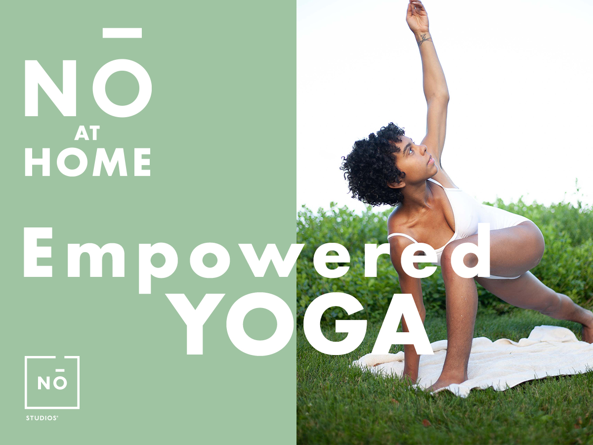 Nō Studios At Home: Empowered Yoga