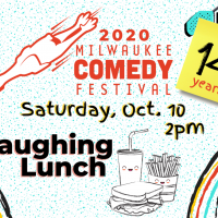 Milwaukee Comedy Festival Presents The Laughing Lunch!!