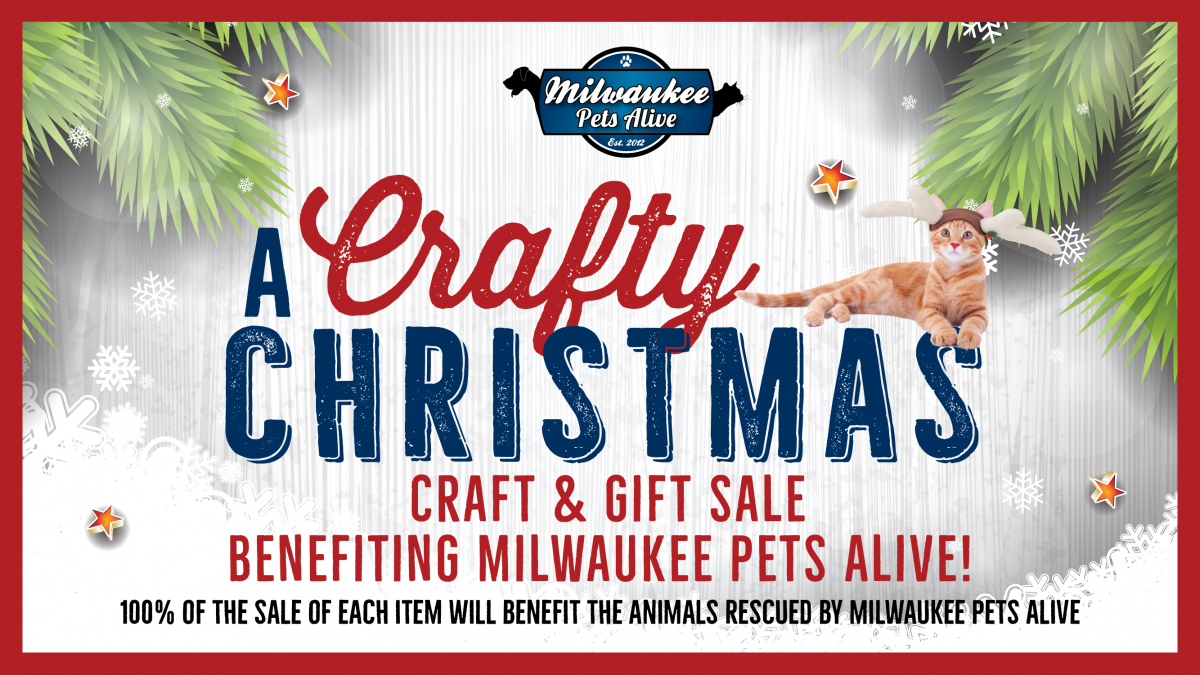 """5th Annual """"A Crafty Christmas – Craft & Gift Sale"""" benefiting Milwaukee Pets Alive!"""