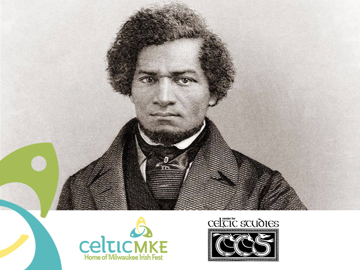 CelticMKE and UWM Center for Celtic Studies Lecture: Frederick Douglass