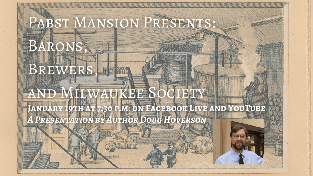 Pabst Mansion Presents: Barons, Brewers, and Milwa...