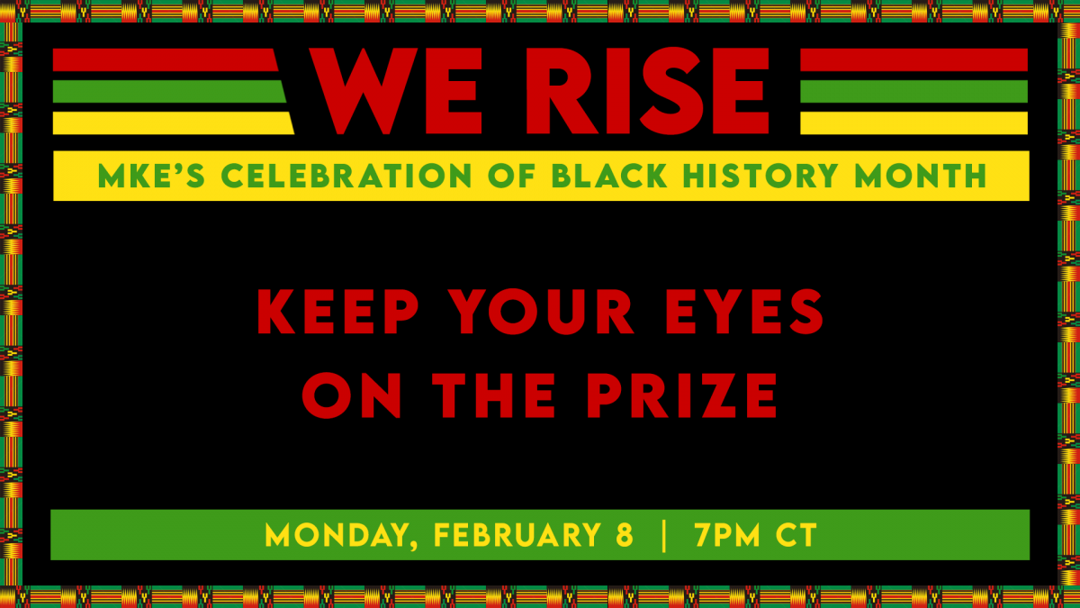 WE RISE: Keep Your Eyes on the Prize