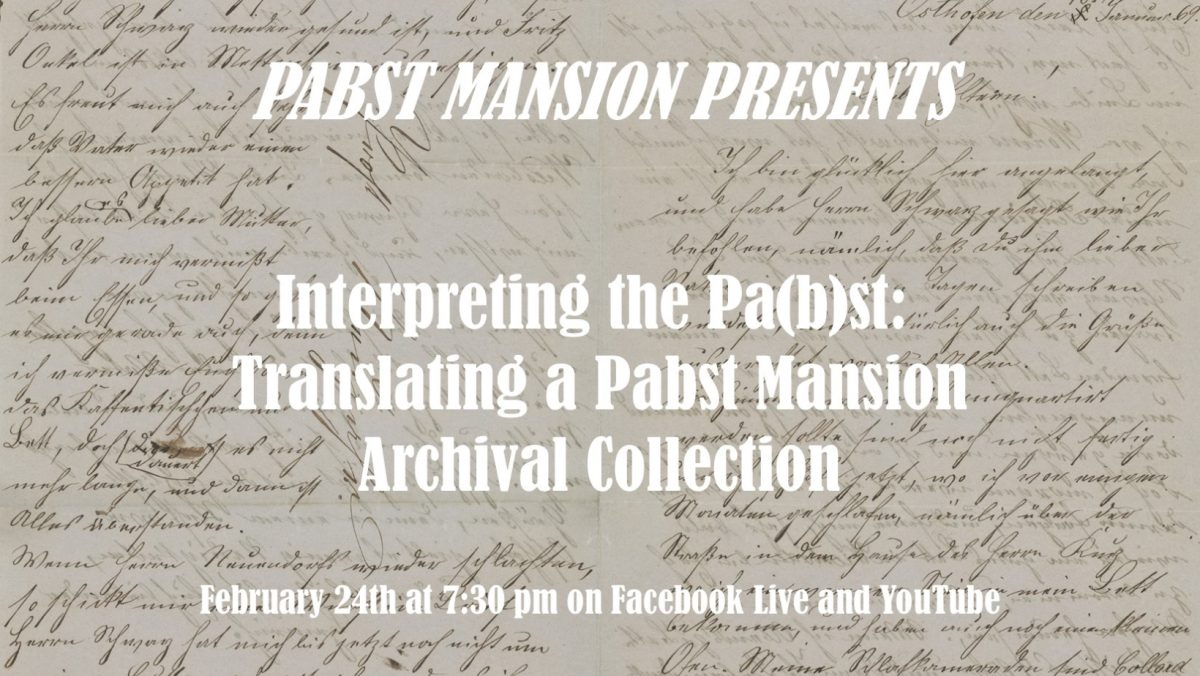 Interpreting the Pa(b)st: Translating a Pabst Mansion Archival Collection