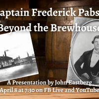 Captain Frederick Pabst: Beyond the Brewhouse