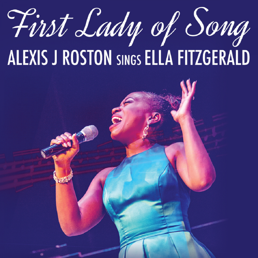 First Lady of Song: Alexis J Roston Sings Ella Fitzgerald