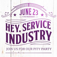 Service Industry Pity Party