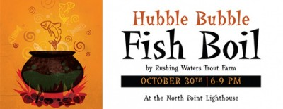Hubble Bubble Fish Boil At North Point Lighthouse